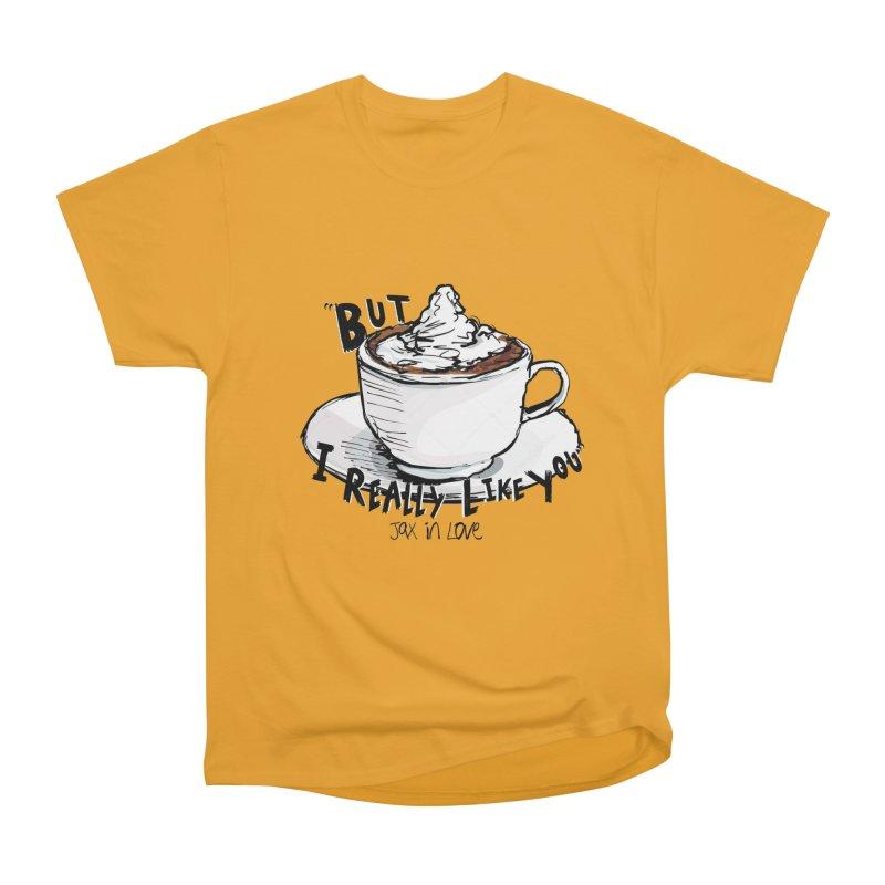 But I Really Like You - JAX IN LOVE Men's Heavyweight T-Shirt by Cyclamen Films Merchandise