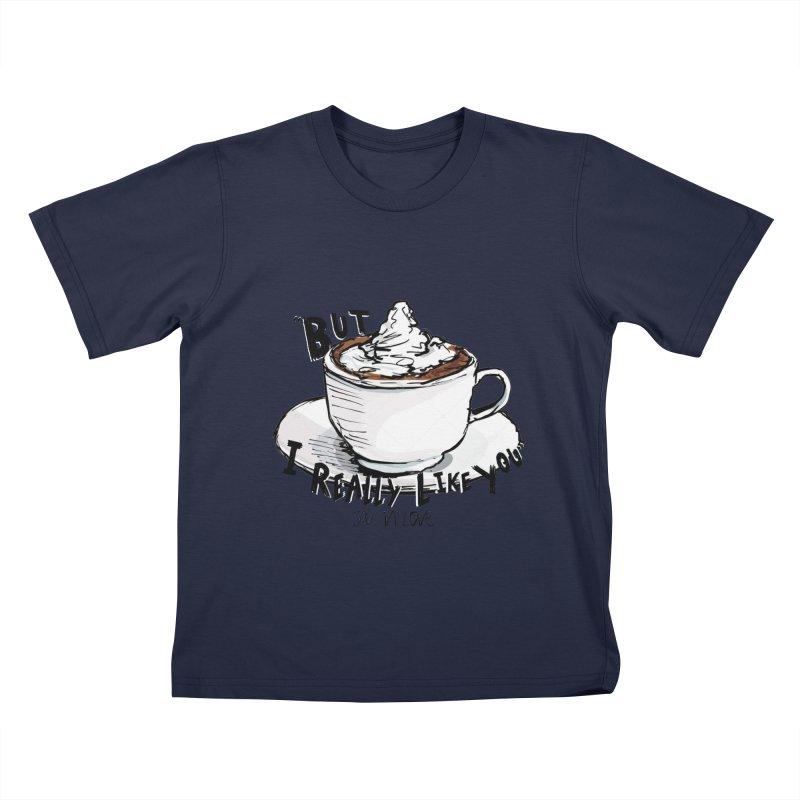 But I Really Like You - JAX IN LOVE Kids T-Shirt by Cyclamen Films Merchandise