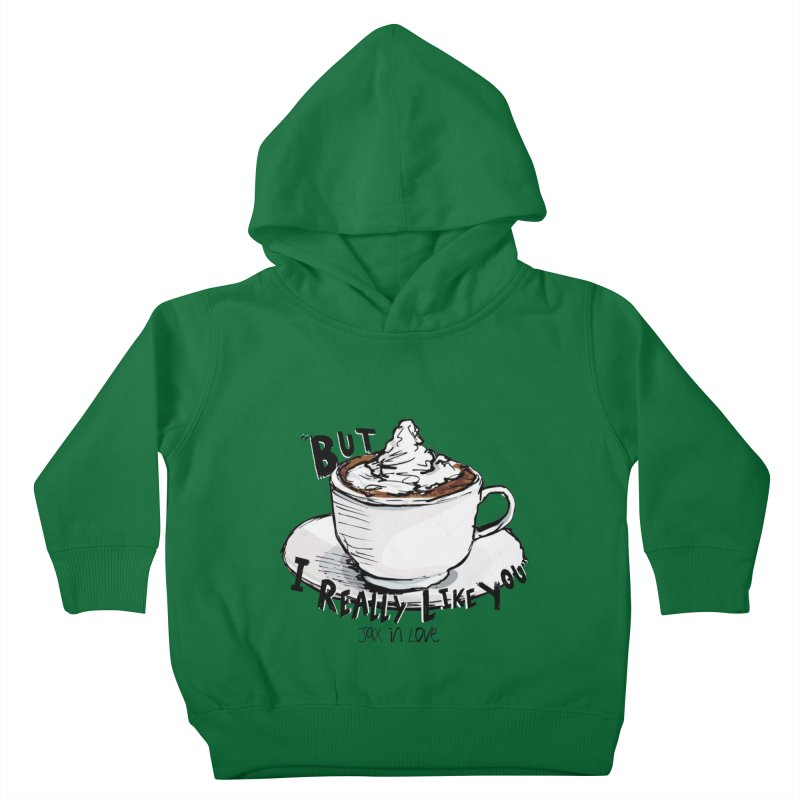 But I Really Like You - JAX IN LOVE Kids Toddler Pullover Hoody by Cyclamen Films Merchandise