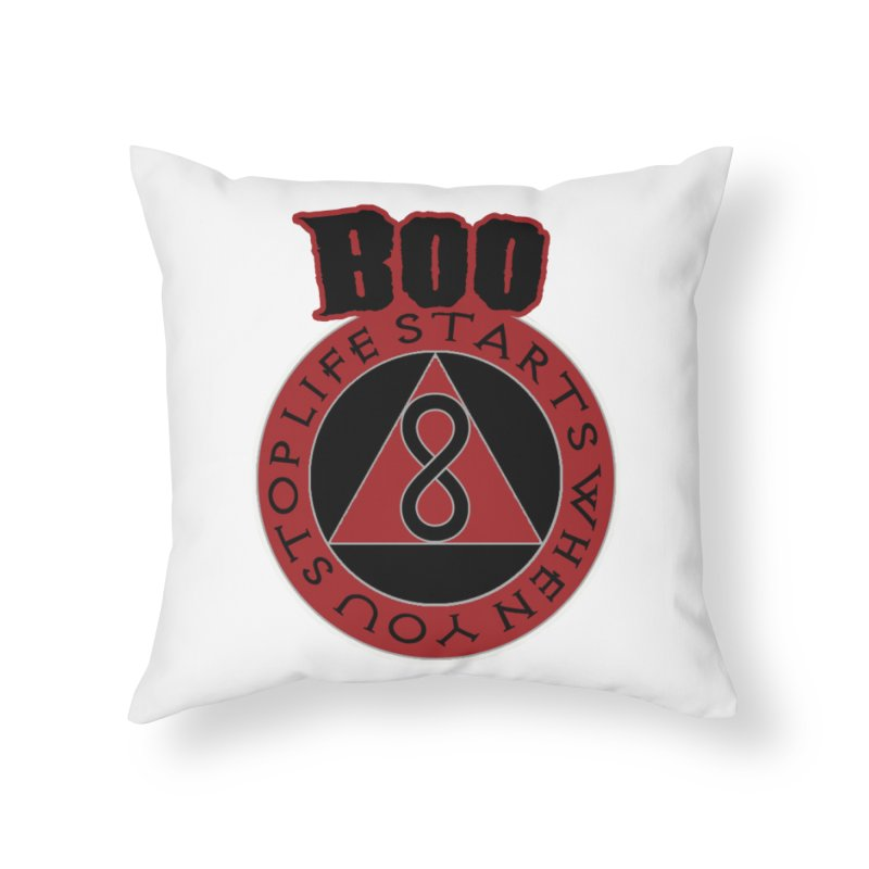 BOO - Life Starts When You Stop Coin Home Throw Pillow by Cyclamen Films Merchandise