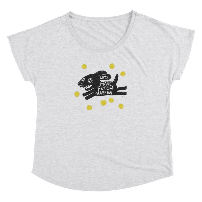 Fetch Women's Dolman by Jayme T-shirts