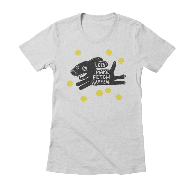 Fetch Women's Fitted T-Shirt by Jayme T-shirts