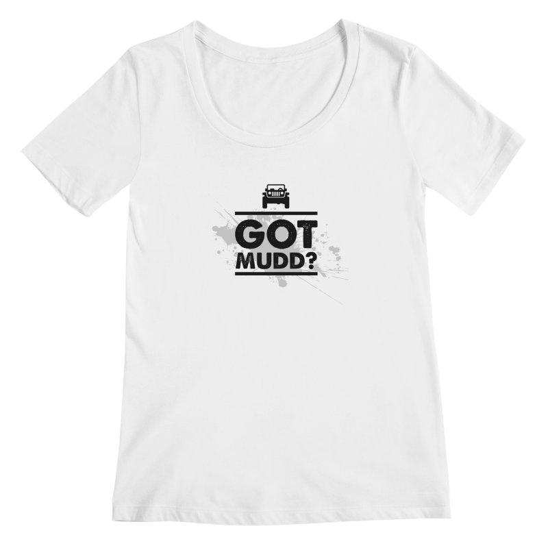 Got Mud? Women's Regular Scoop Neck by JeepVIPClub's Artist Shop