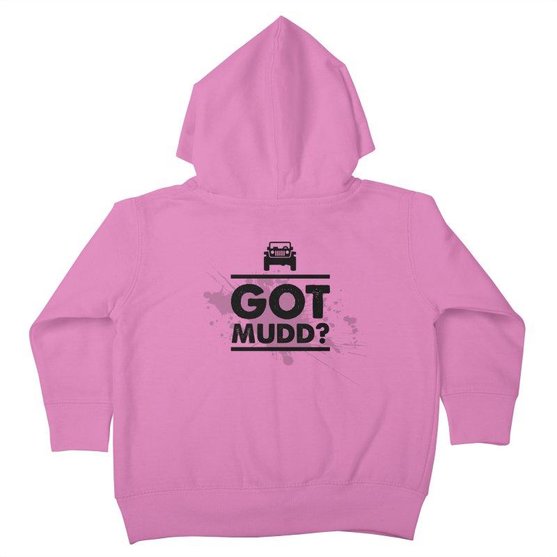 Got Mud? Kids Toddler Zip-Up Hoody by JeepVIPClub's Artist Shop