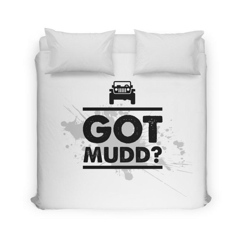 Got Mud? Home Duvet by JeepVIPClub's Artist Shop