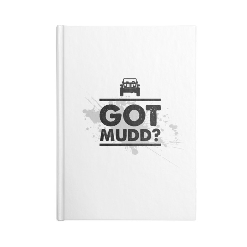 Got Mud? Accessories Notebook by JeepVIPClub's Artist Shop