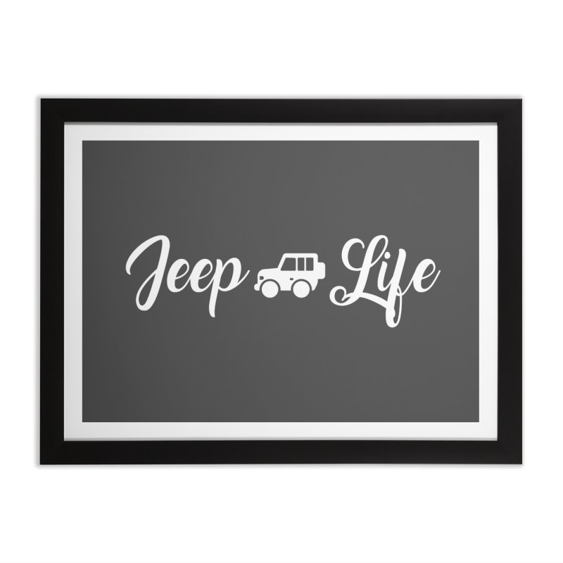Jeep Life Home Framed Fine Art Print by JeepVIPClub's Artist Shop
