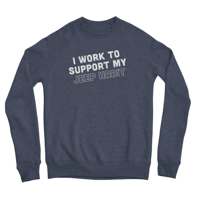Jeepin' is a Habit Men's Sponge Fleece Sweatshirt by JeepVIPClub's Artist Shop