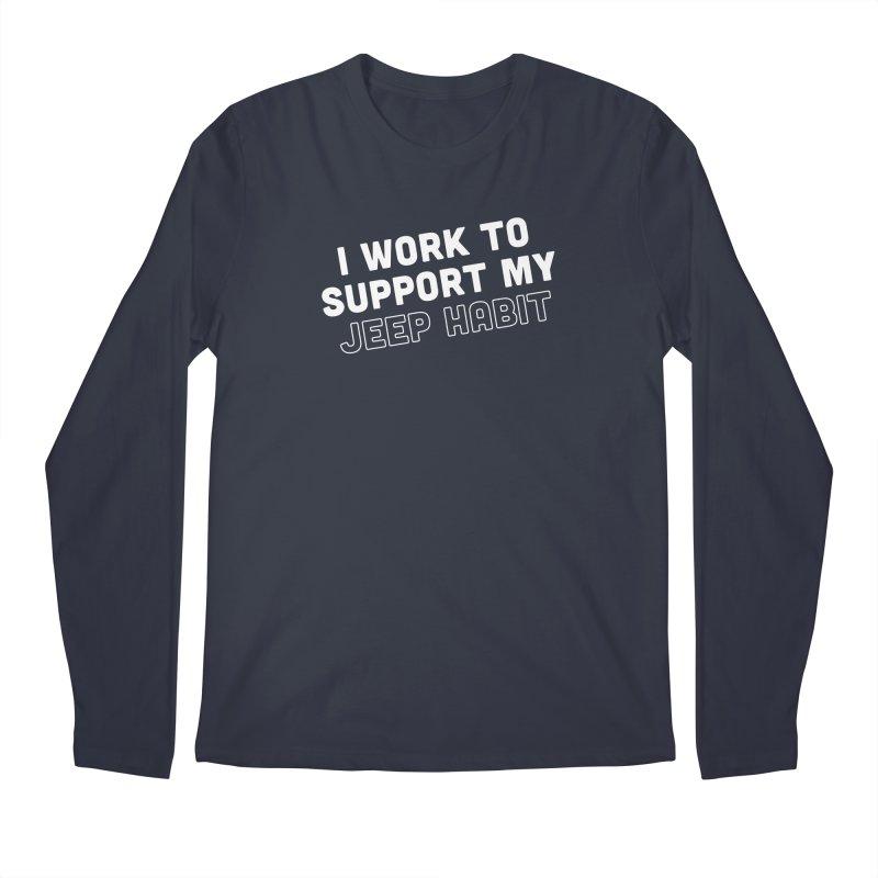 Jeepin' is a Habit Men's Regular Longsleeve T-Shirt by JeepVIPClub's Artist Shop