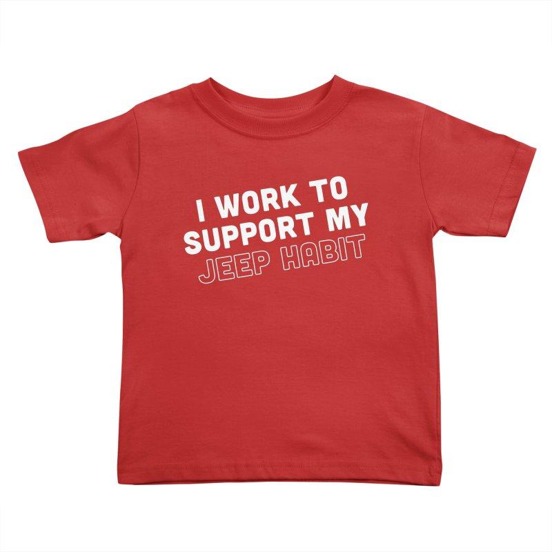 Jeepin' is a Habit Kids Toddler T-Shirt by JeepVIPClub's Artist Shop