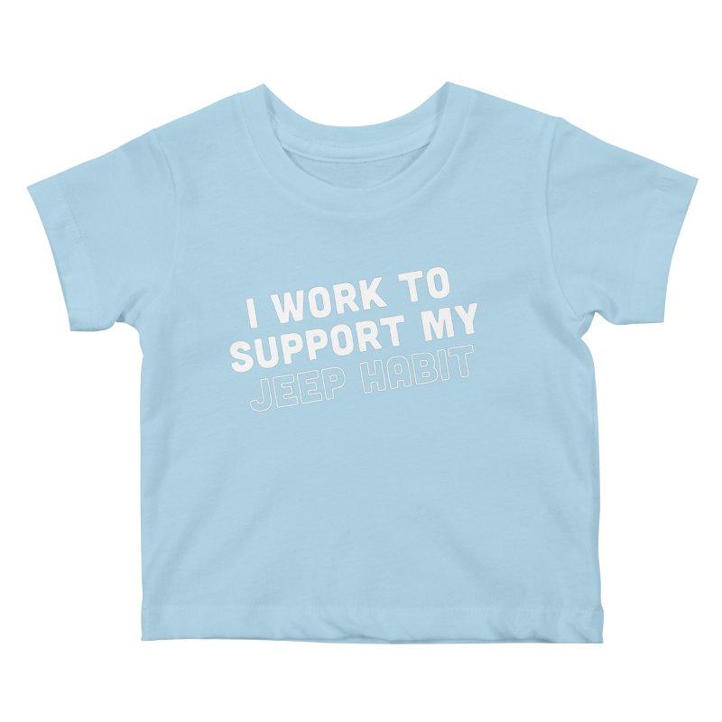 Jeepin' is a Habit Kids Baby T-Shirt by JeepVIPClub's Artist Shop