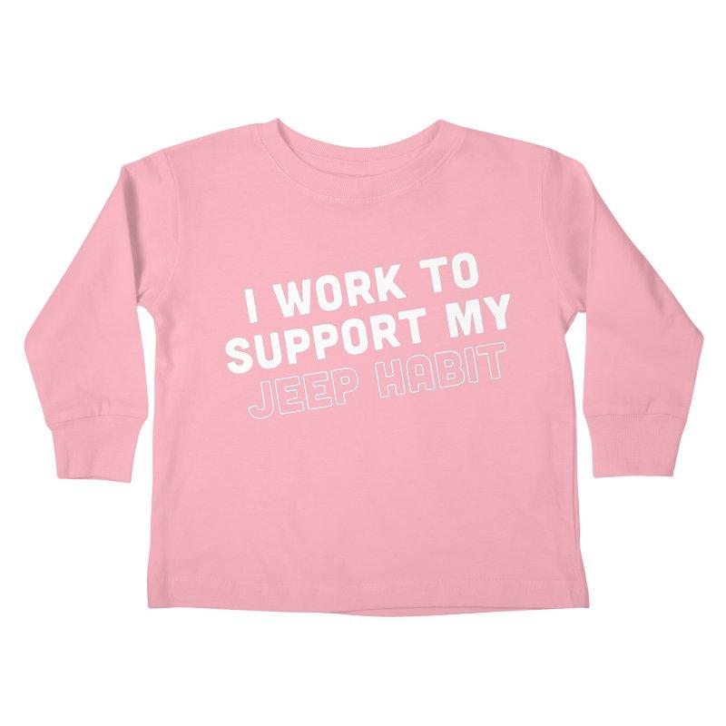 Jeepin' is a Habit Kids Toddler Longsleeve T-Shirt by JeepVIPClub's Artist Shop