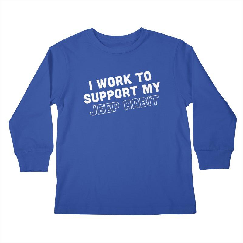 Jeepin' is a Habit Kids Longsleeve T-Shirt by JeepVIPClub's Artist Shop