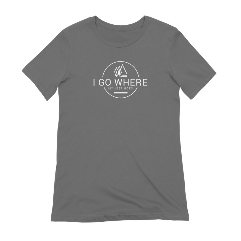 I Go Where My Jeep Goes Women's Extra Soft T-Shirt by JeepVIPClub's Artist Shop