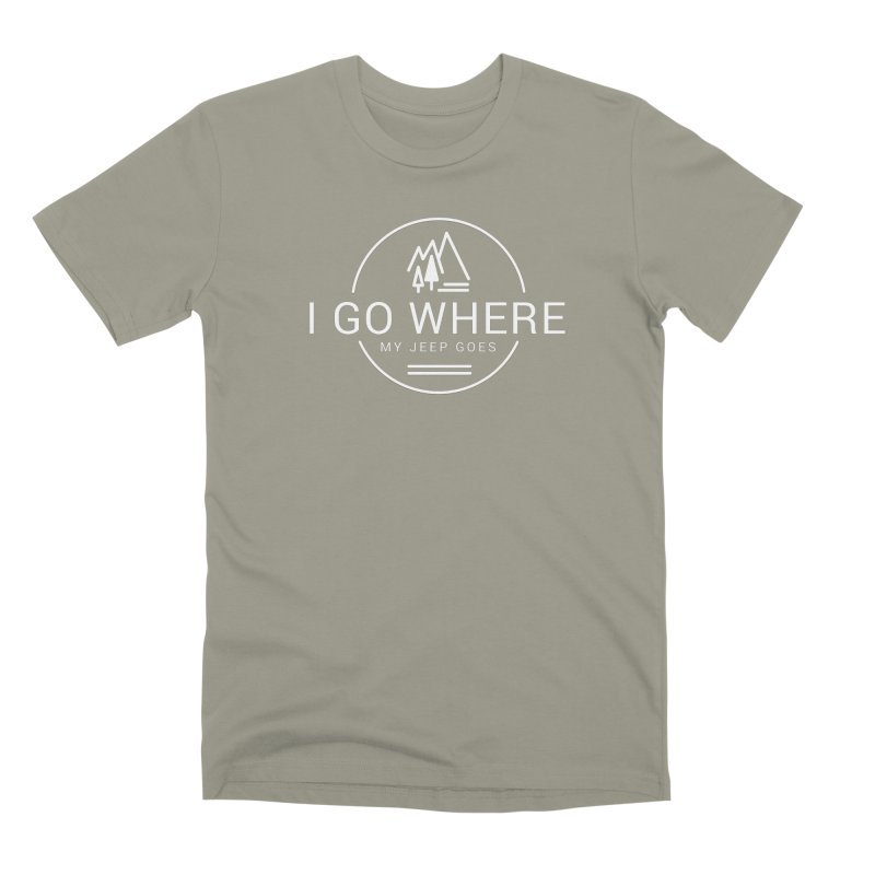 I Go Where My Jeep Goes Men's Premium T-Shirt by JeepVIPClub's Artist Shop