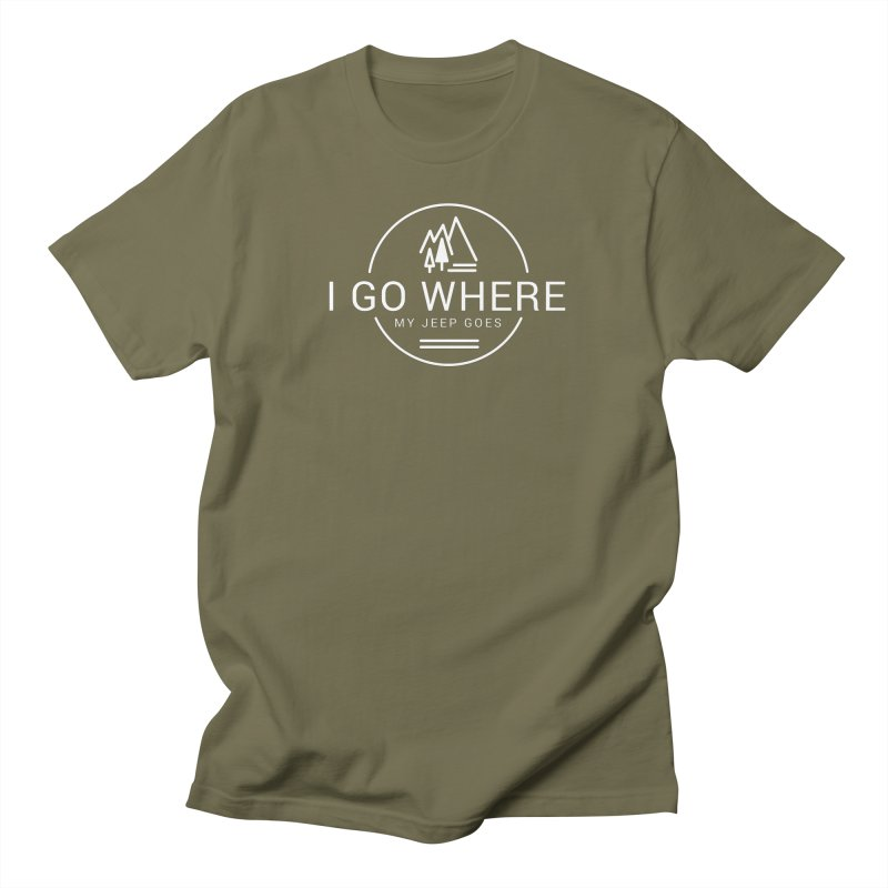 I Go Where My Jeep Goes Women's Regular Unisex T-Shirt by JeepVIPClub's Artist Shop