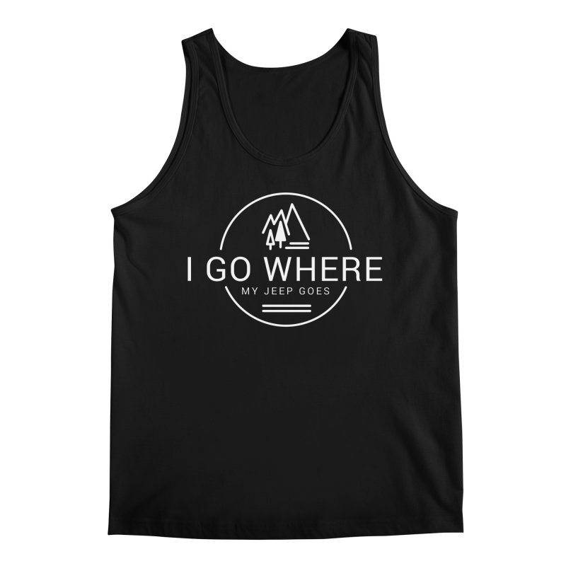 I Go Where My Jeep Goes Men's Regular Tank by JeepVIPClub's Artist Shop