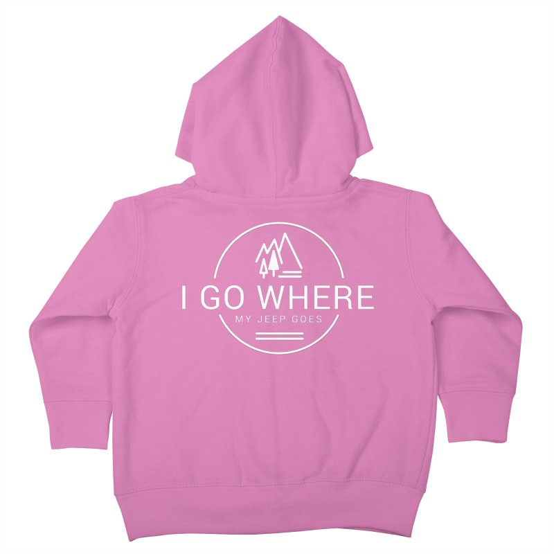 I Go Where My Jeep Goes Kids Toddler Zip-Up Hoody by JeepVIPClub's Artist Shop