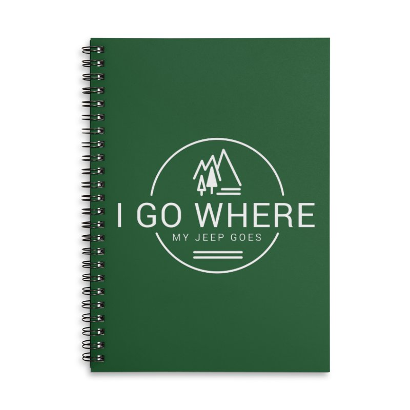 I Go Where My Jeep Goes Accessories Lined Spiral Notebook by JeepVIPClub's Artist Shop