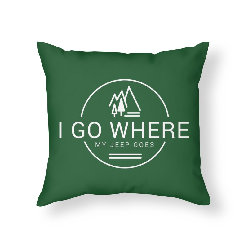 I Go Where My Jeep Goes Home Throw Pillow by JeepVIPClub's Artist Shop