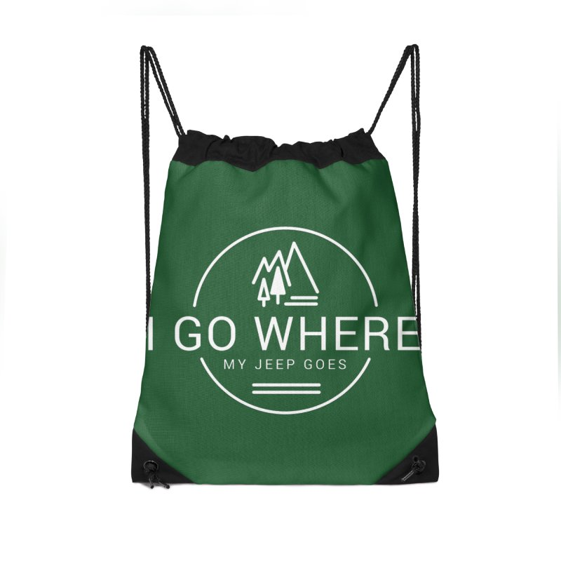 I Go Where My Jeep Goes Accessories Drawstring Bag Bag by JeepVIPClub's Artist Shop