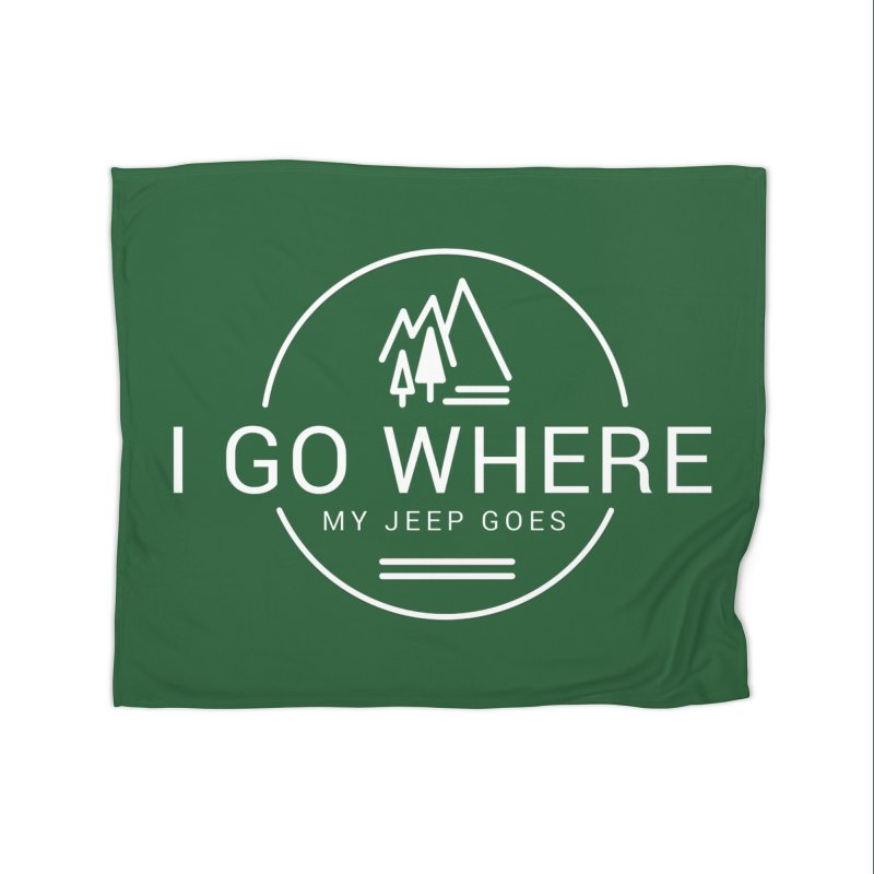 I Go Where My Jeep Goes Home Fleece Blanket Blanket by JeepVIPClub's Artist Shop
