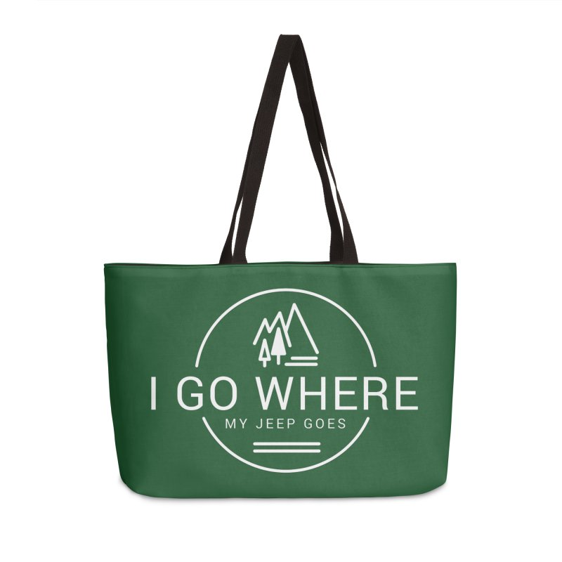 I Go Where My Jeep Goes Accessories Weekender Bag Bag by JeepVIPClub's Artist Shop