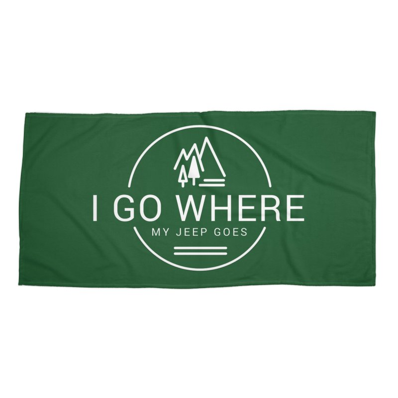 I Go Where My Jeep Goes Accessories Beach Towel by JeepVIPClub's Artist Shop