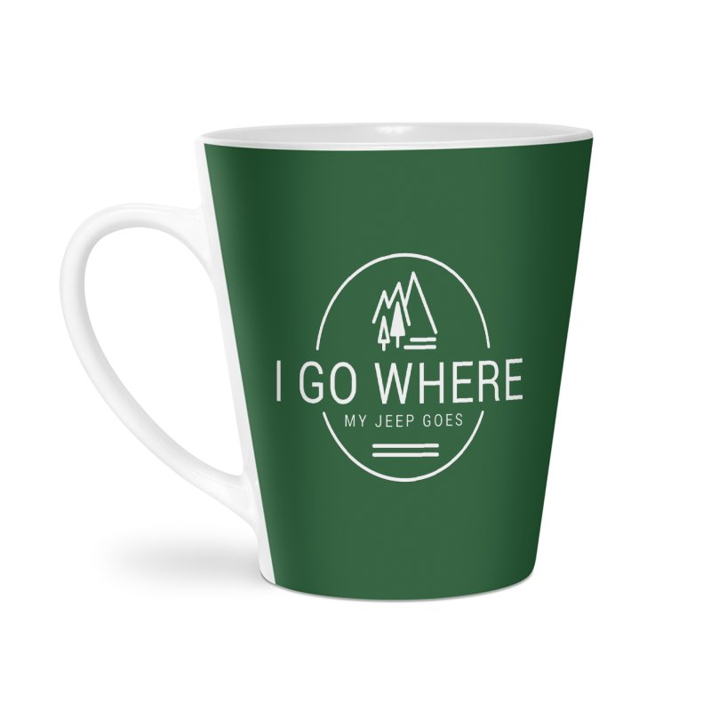 I Go Where My Jeep Goes Accessories Latte Mug by JeepVIPClub's Artist Shop