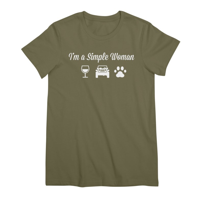 I'm a Simple Woman Women's Premium T-Shirt by JeepVIPClub's Artist Shop