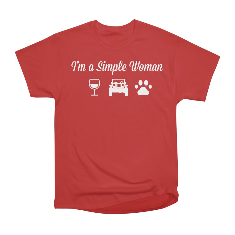 I'm a Simple Woman Women's T-Shirt by JeepVIPClub's Artist Shop