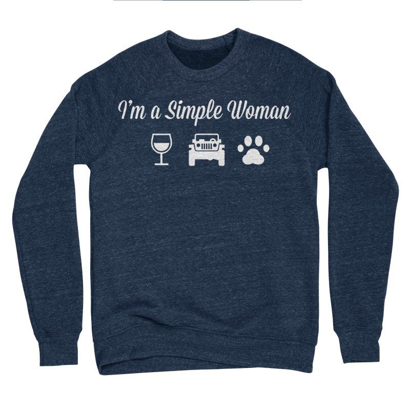 I'm a Simple Woman Women's Sponge Fleece Sweatshirt by JeepVIPClub's Artist Shop