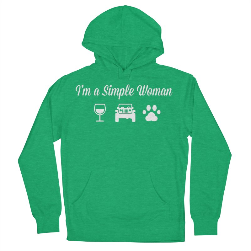 I'm a Simple Woman Women's French Terry Pullover Hoody by JeepVIPClub's Artist Shop
