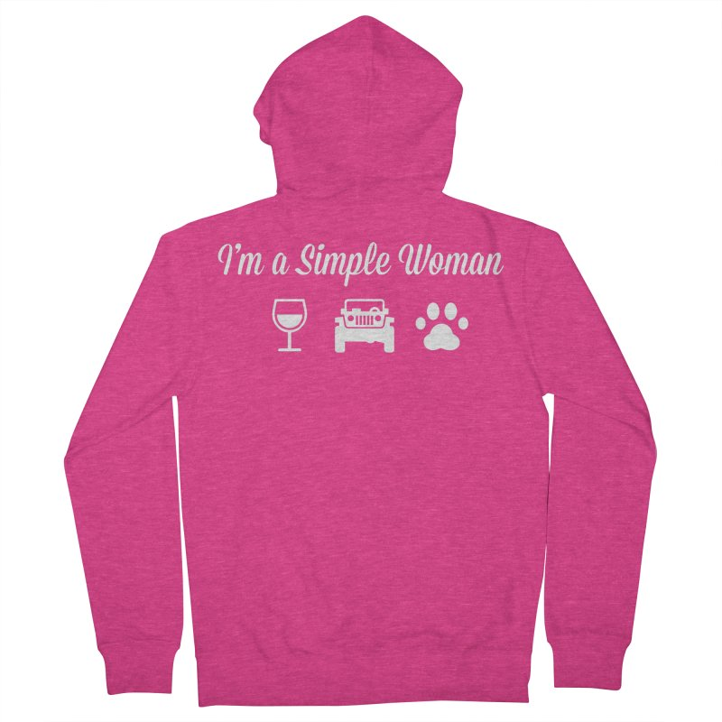 I'm a Simple Woman Women's French Terry Zip-Up Hoody by JeepVIPClub's Artist Shop