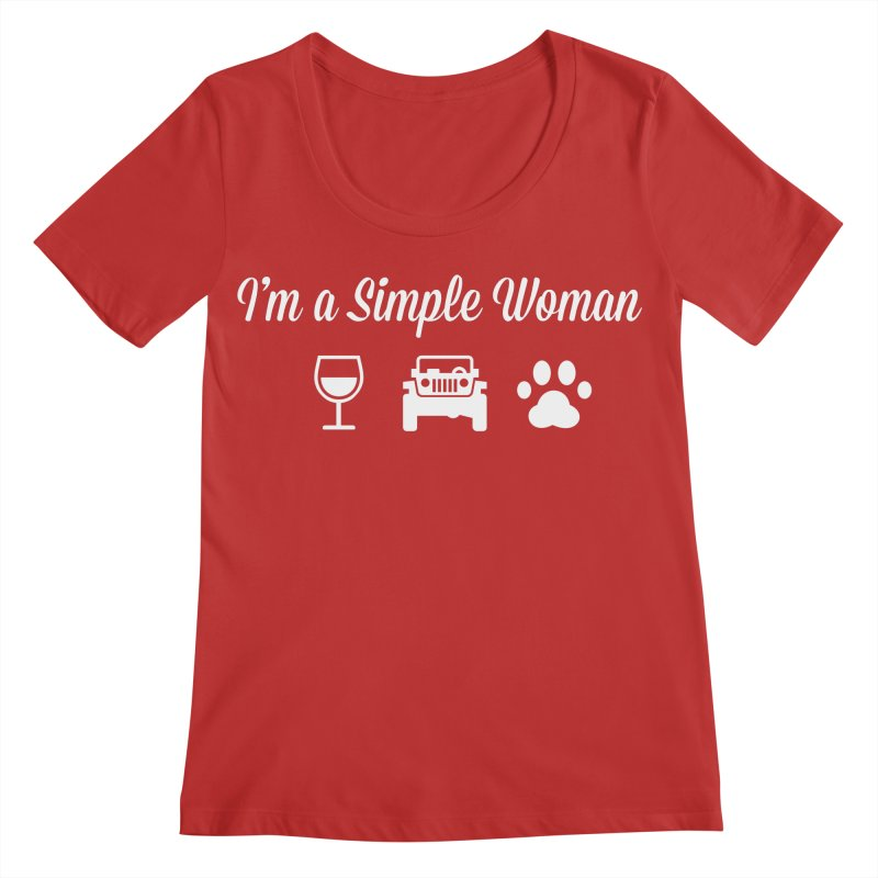 I'm a Simple Woman Women's Regular Scoop Neck by JeepVIPClub's Artist Shop
