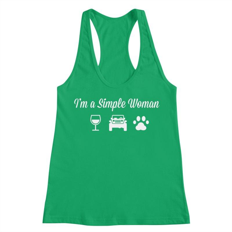 I'm a Simple Woman Women's Racerback Tank by JeepVIPClub's Artist Shop