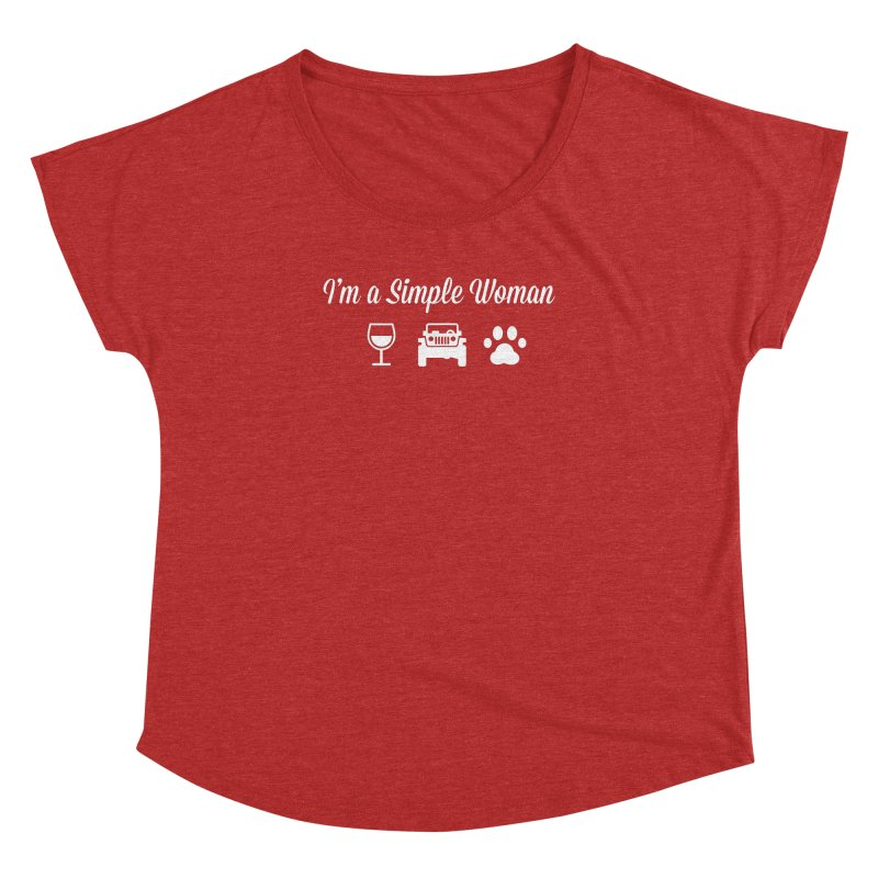 I'm a Simple Woman Women's Dolman Scoop Neck by JeepVIPClub's Artist Shop