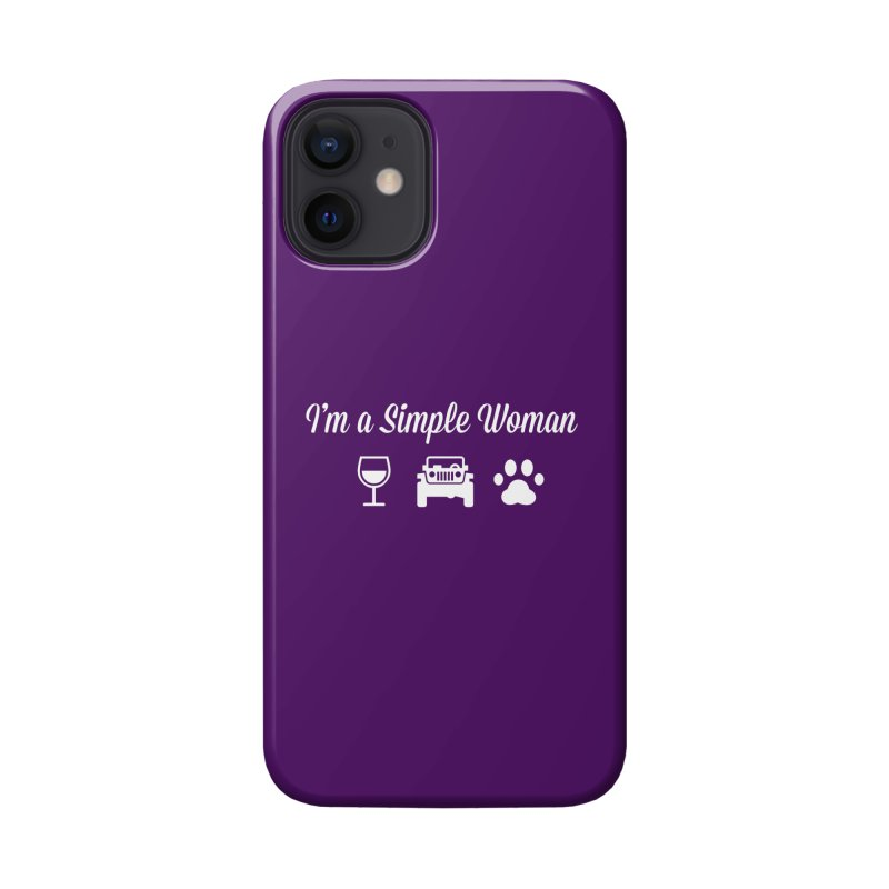 I'm a Simple Woman Accessories Phone Case by JeepVIPClub's Artist Shop