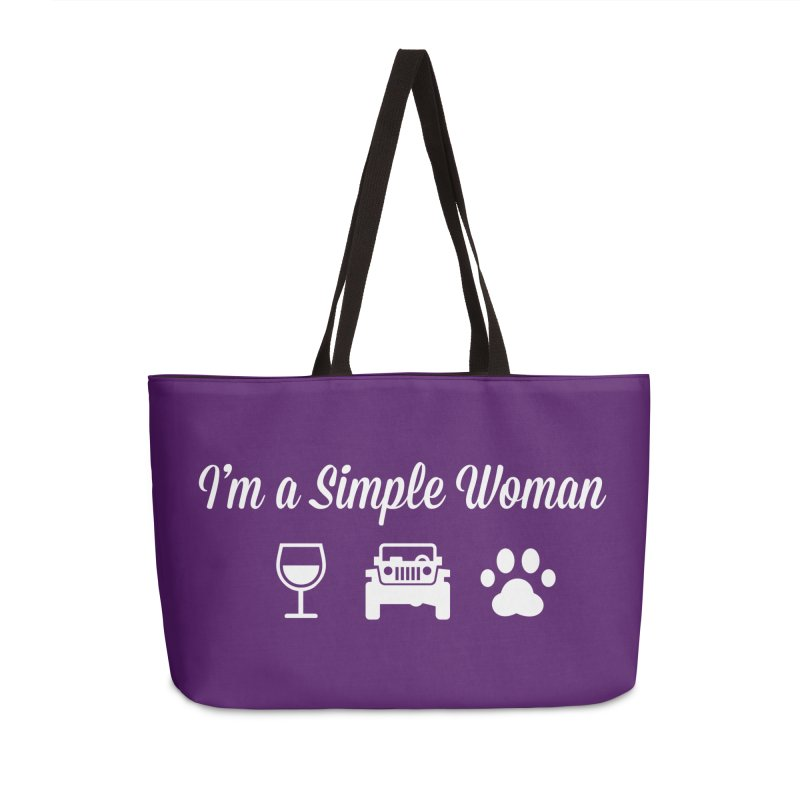 I'm a Simple Woman Accessories Weekender Bag Bag by JeepVIPClub's Artist Shop