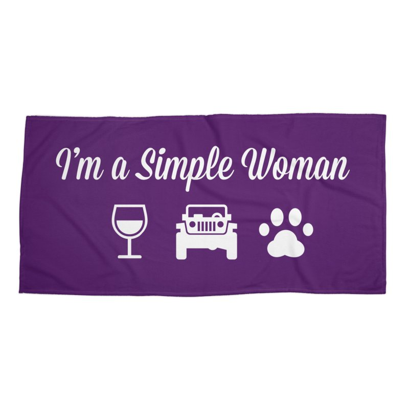I'm a Simple Woman Accessories Beach Towel by JeepVIPClub's Artist Shop