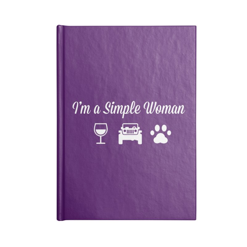 I'm a Simple Woman Accessories Blank Journal Notebook by JeepVIPClub's Artist Shop