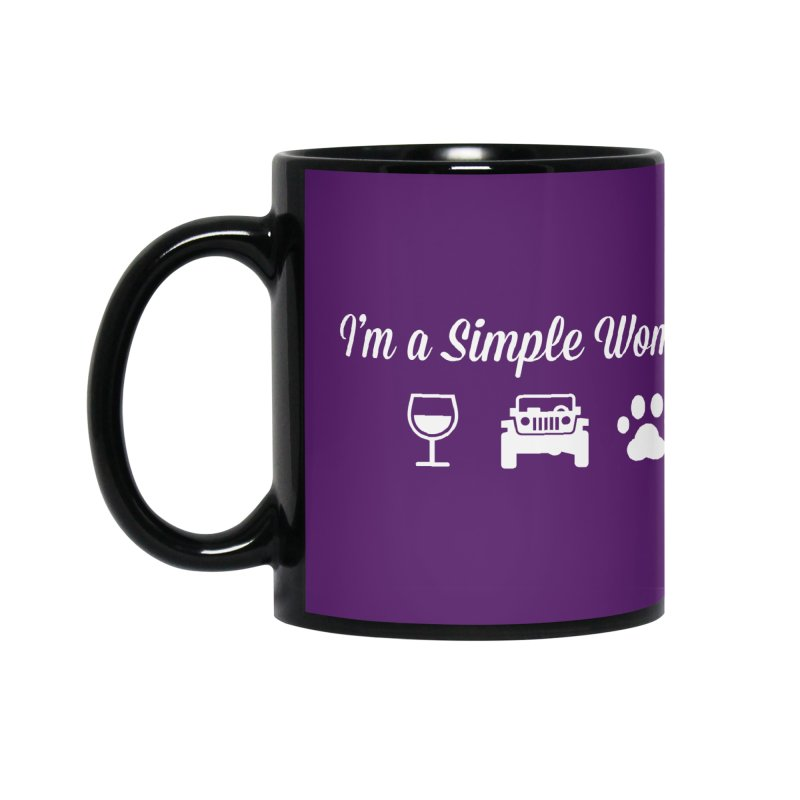 I'm a Simple Woman Accessories Mug by JeepVIPClub's Artist Shop