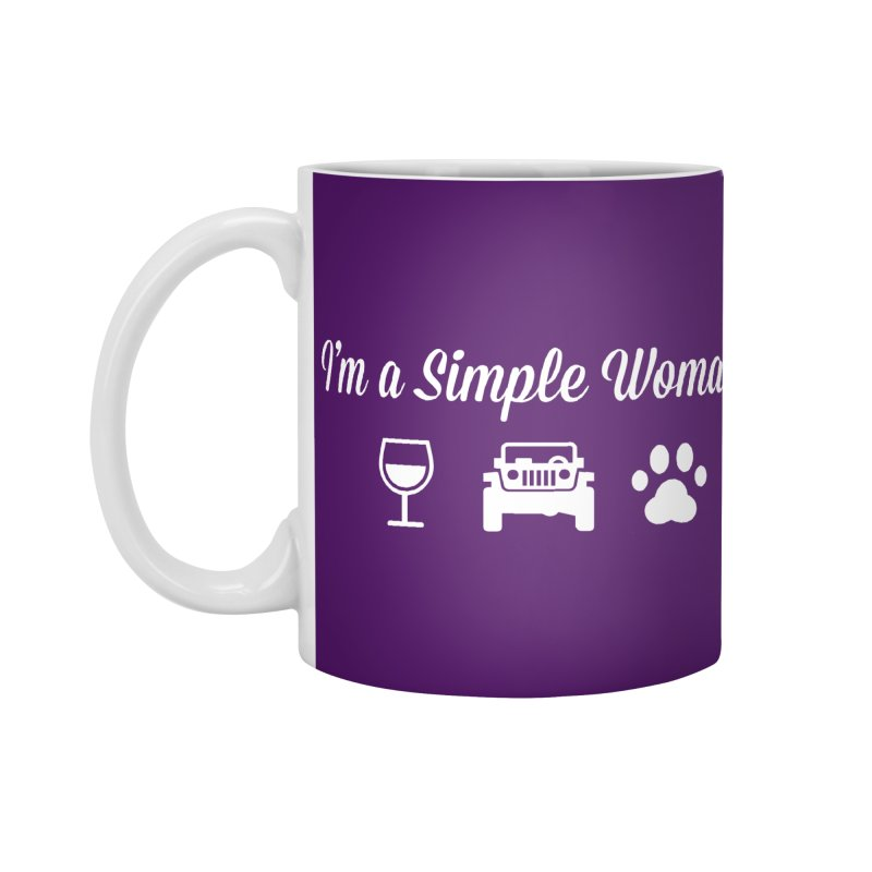 I'm a Simple Woman Accessories Standard Mug by JeepVIPClub's Artist Shop