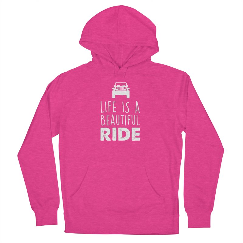Life is a beautiful RIDE! Men's French Terry Pullover Hoody by JeepVIPClub's Artist Shop
