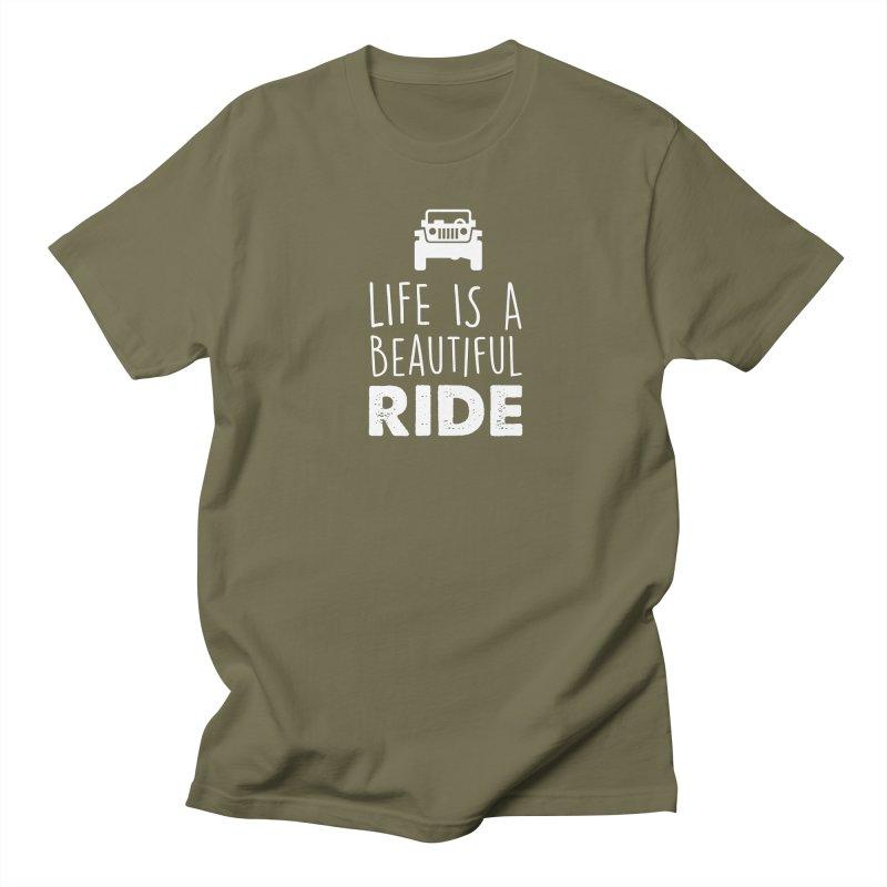 Life is a beautiful RIDE! Women's Regular Unisex T-Shirt by JeepVIPClub's Artist Shop