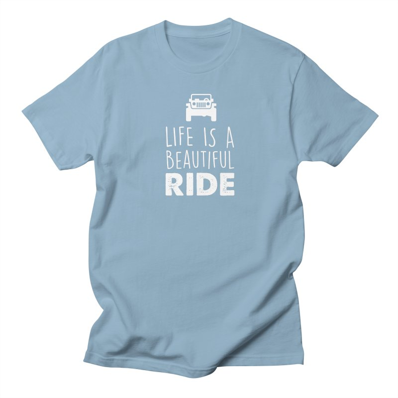 Life is a beautiful RIDE! Men's Regular T-Shirt by JeepVIPClub's Artist Shop