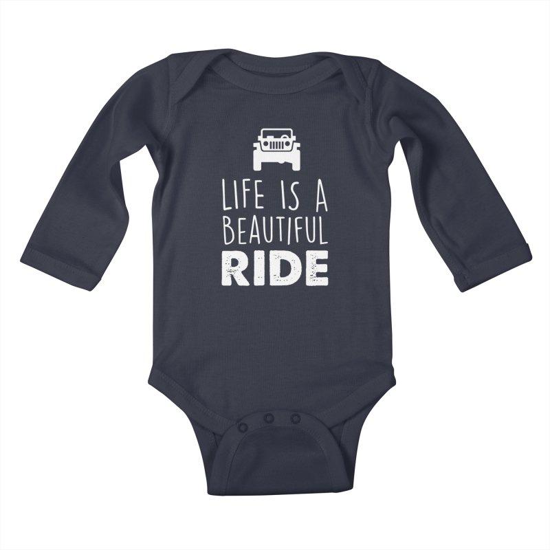 Life is a beautiful RIDE! Kids Baby Longsleeve Bodysuit by JeepVIPClub's Artist Shop