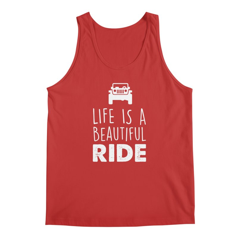Life is a beautiful RIDE! Men's Regular Tank by JeepVIPClub's Artist Shop