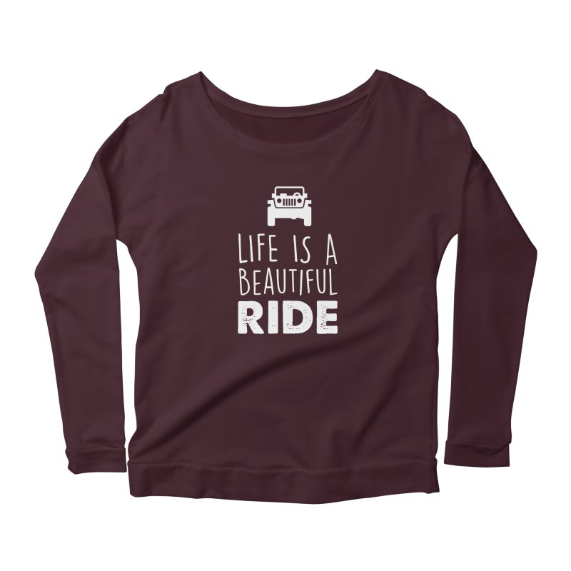 Life is a beautiful RIDE! Women's Longsleeve T-Shirt by JeepVIPClub's Artist Shop