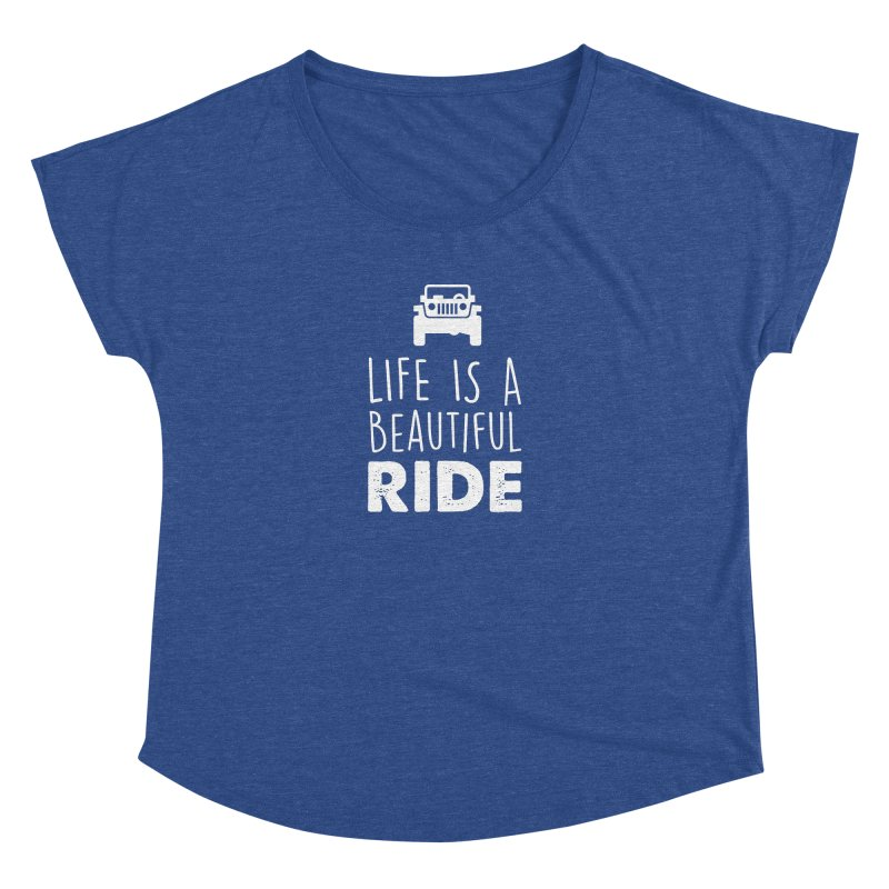 Life is a beautiful RIDE! Women's Dolman Scoop Neck by JeepVIPClub's Artist Shop